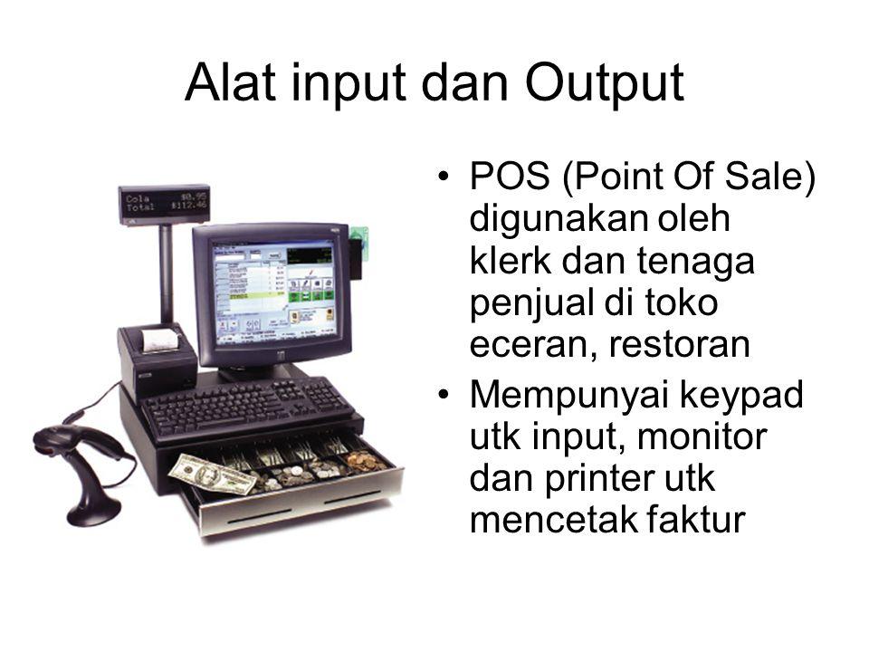 Alat input dan Output POS (Point Of Sale) digunakan oleh klerk dan tenaga penjual di toko eceran, restoran Mempunyai keypad utk input, monitor dan pri