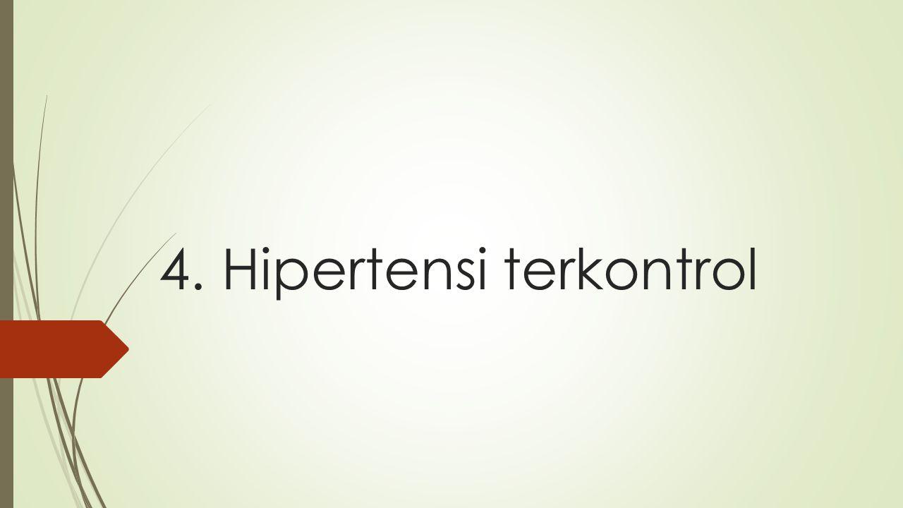 4. Hipertensi terkontrol