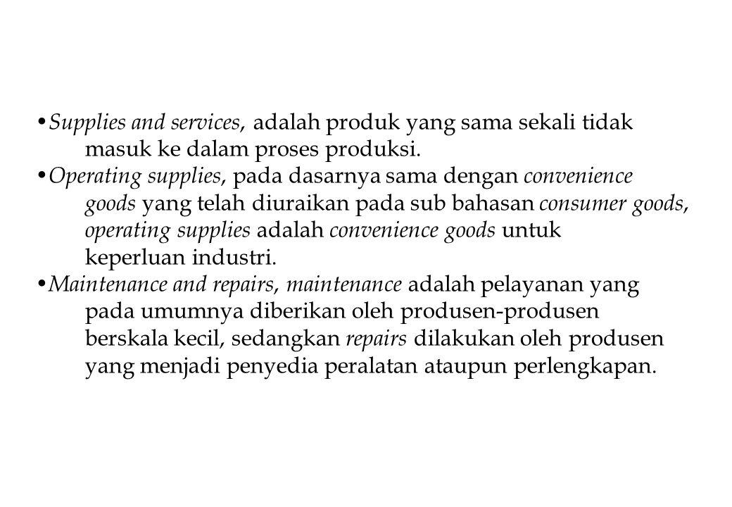 Supplies and services, adalah produk yang sama sekali tidak masuk ke dalam proses produksi.
