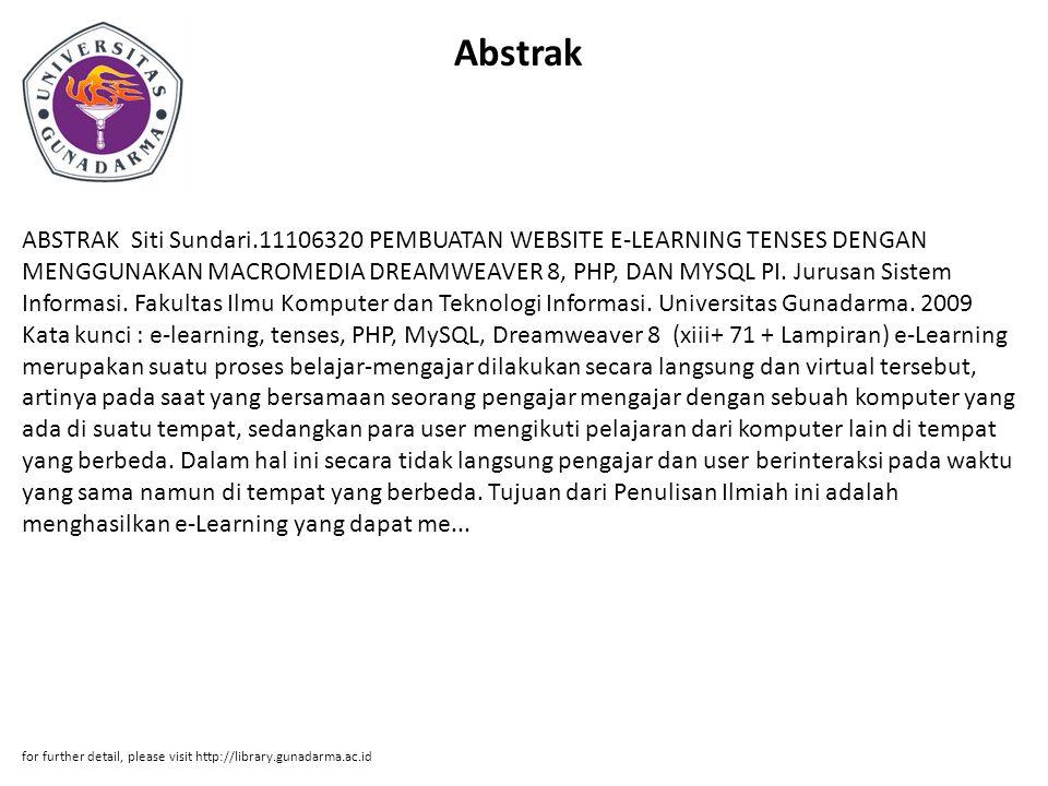Abstrak ABSTRAK Siti Sundari.11106320 PEMBUATAN WEBSITE E-LEARNING TENSES DENGAN MENGGUNAKAN MACROMEDIA DREAMWEAVER 8, PHP, DAN MYSQL PI.
