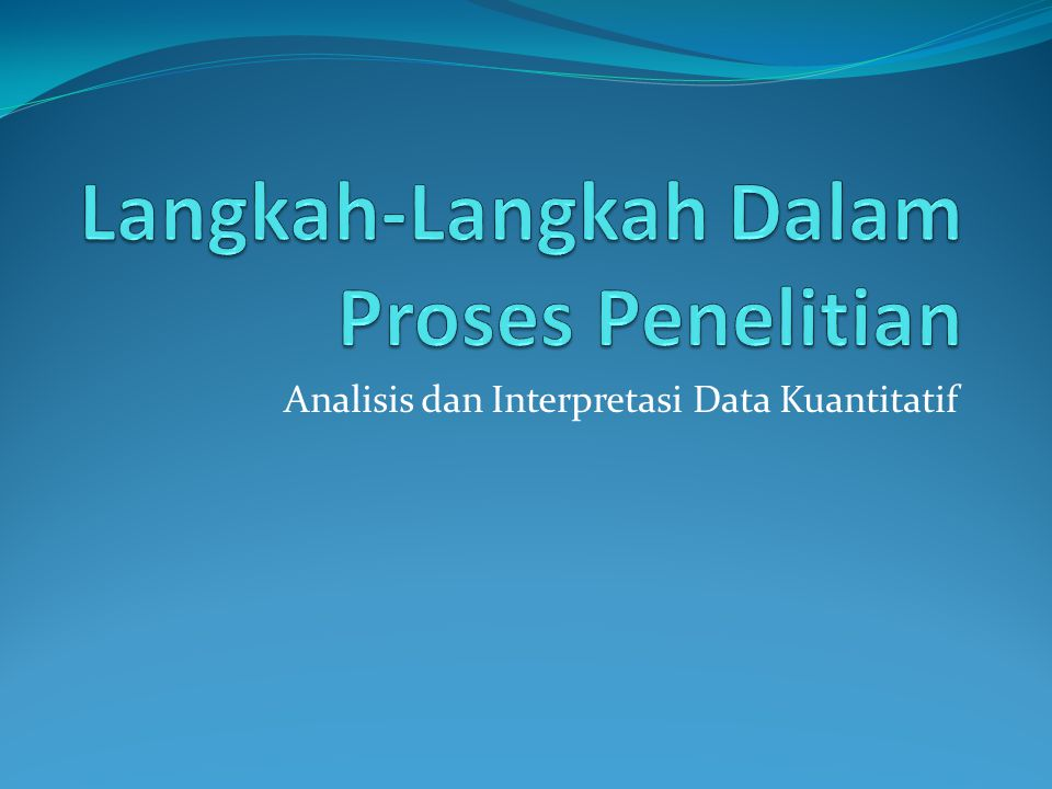 Analisis dan Interpretasi Data Kuantitatif