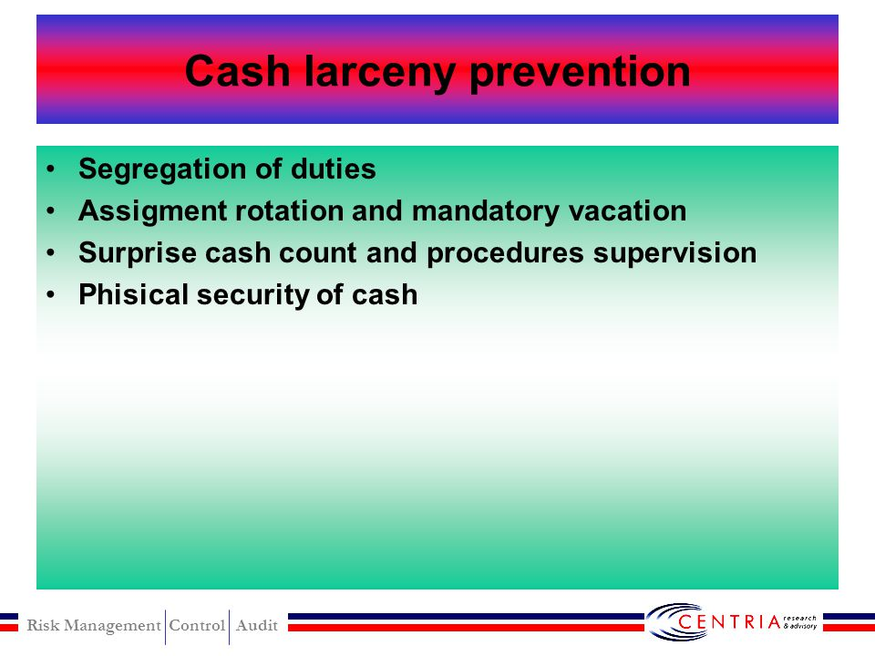 Risk Management Control Audit Cash account analysis Reviwing and analyzing all journal entries made to account cash