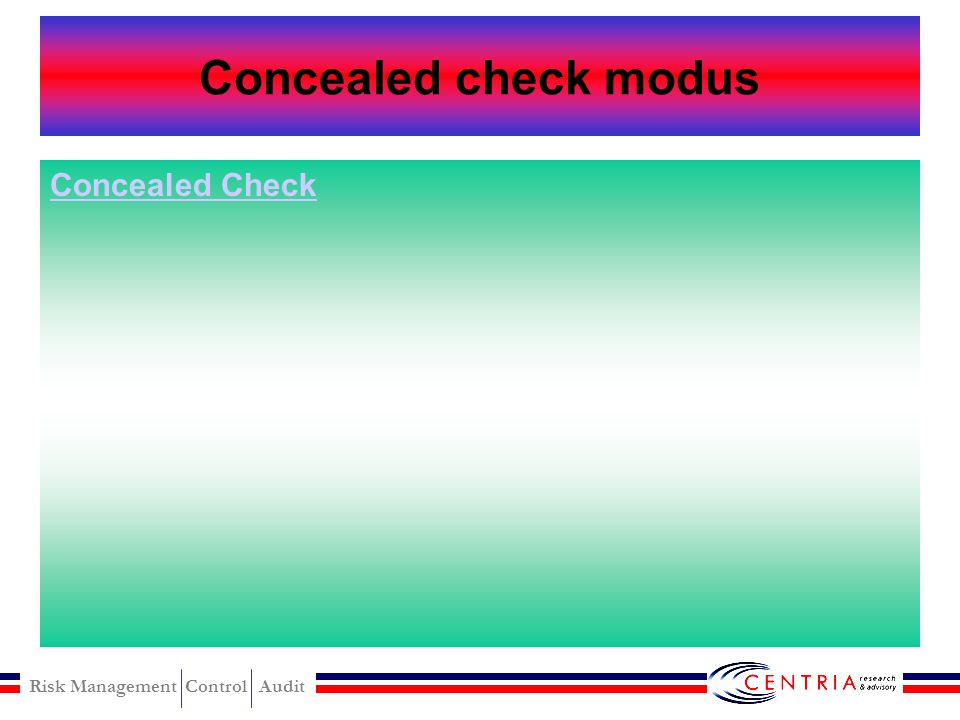 Risk Management Control Audit Concealed check schemes Employee prepares a fraudulent check and submits it Marker sign the check quickly and without ad