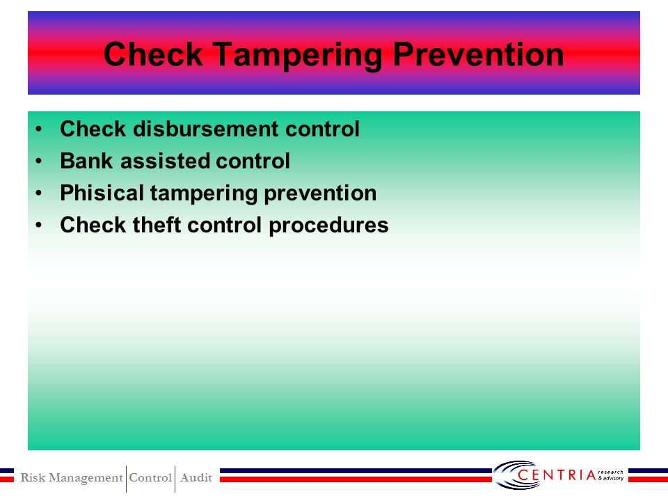 Risk Management Control Audit Check Tampering Detection Account analysis through cut-off statement Bank reconciliation Bank confirmation Check tamperi