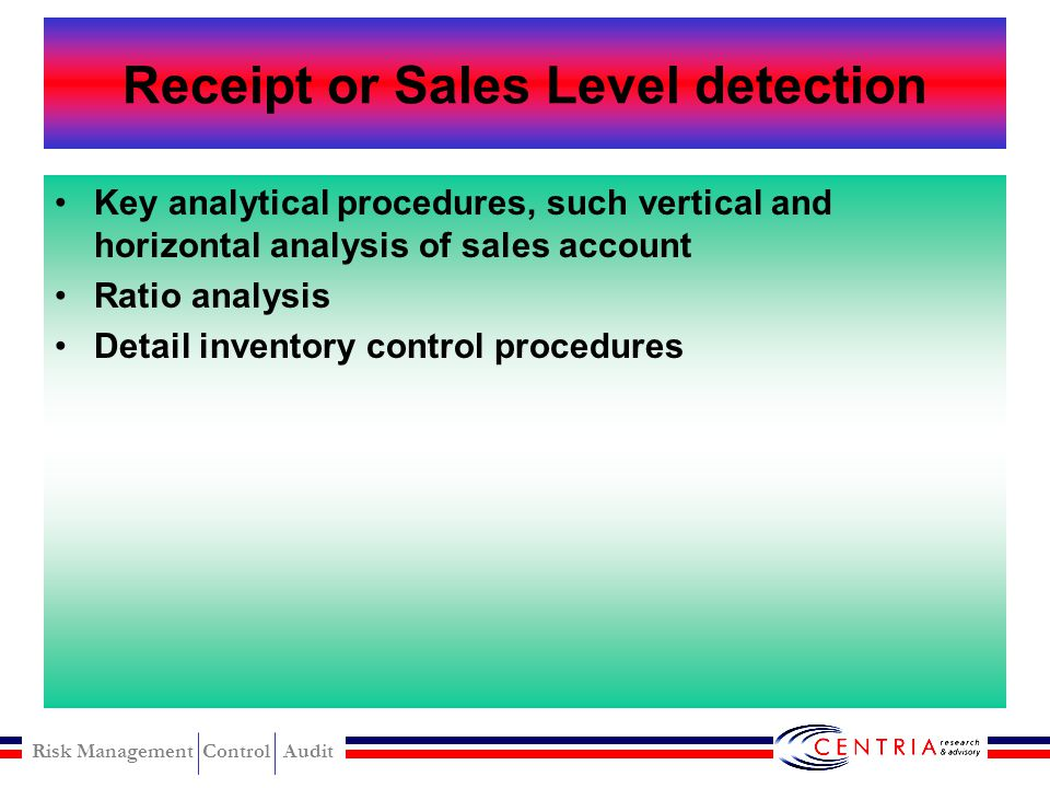 Risk Management Control Audit Skimming Detection Some detection methods that may be effective in detecting skimming schames are : –Receipt or Sales Le