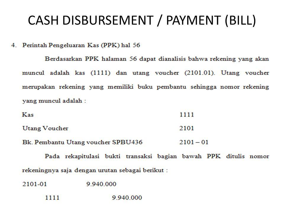 CASH DISBURSEMENT / PAYMENT (BILL)
