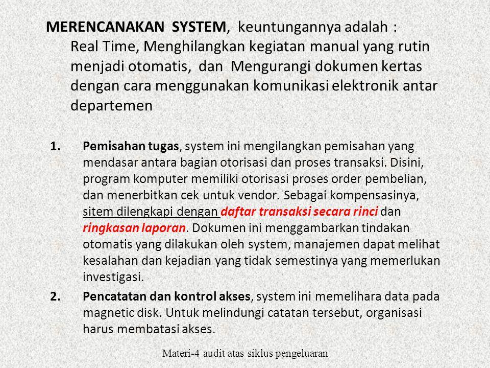 Materi-4 audit atas siklus pengeluaran  Input controls, untuk memastikan bahwa transaksi tersebut benar, teliti, dan lengkap.