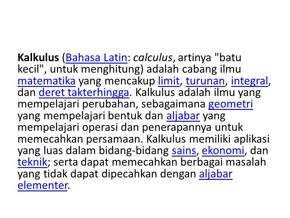 Kalkulus (Bahasa Latin: calculus, artinya
