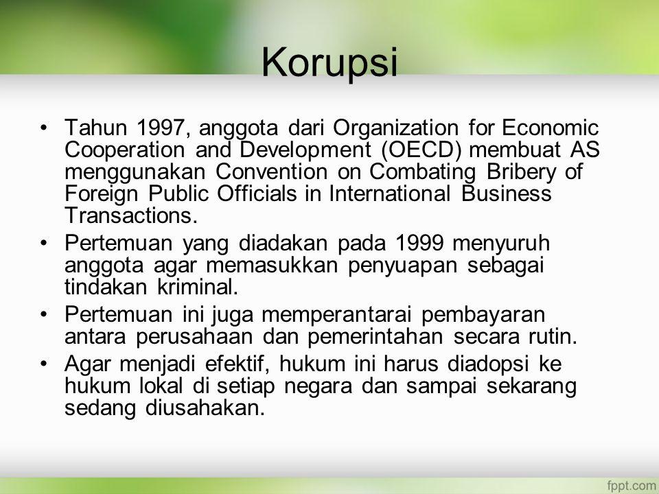 Korupsi Tahun 1997, anggota dari Organization for Economic Cooperation and Development (OECD) membuat AS menggunakan Convention on Combating Bribery of Foreign Public Officials in International Business Transactions.