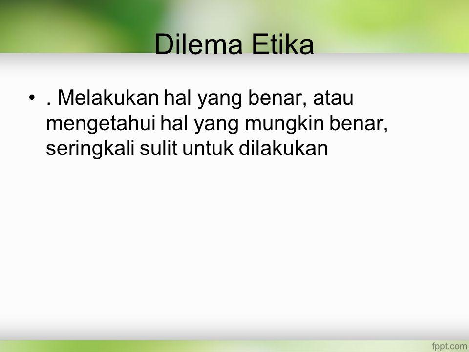 Dilema Etika.