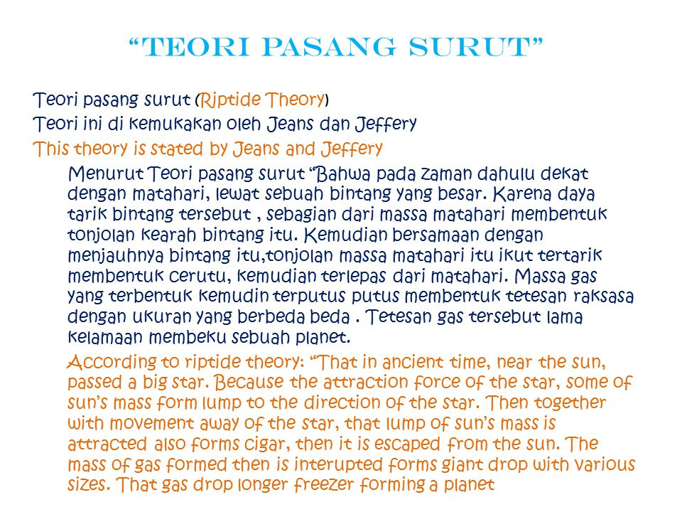"""Teori Pasang Surut"" Teori pasang surut (Riptide Theory) Teori ini di kemukakan oleh Jeans dan Jeffery This theory is stated by Jeans and Jeffery Menu"