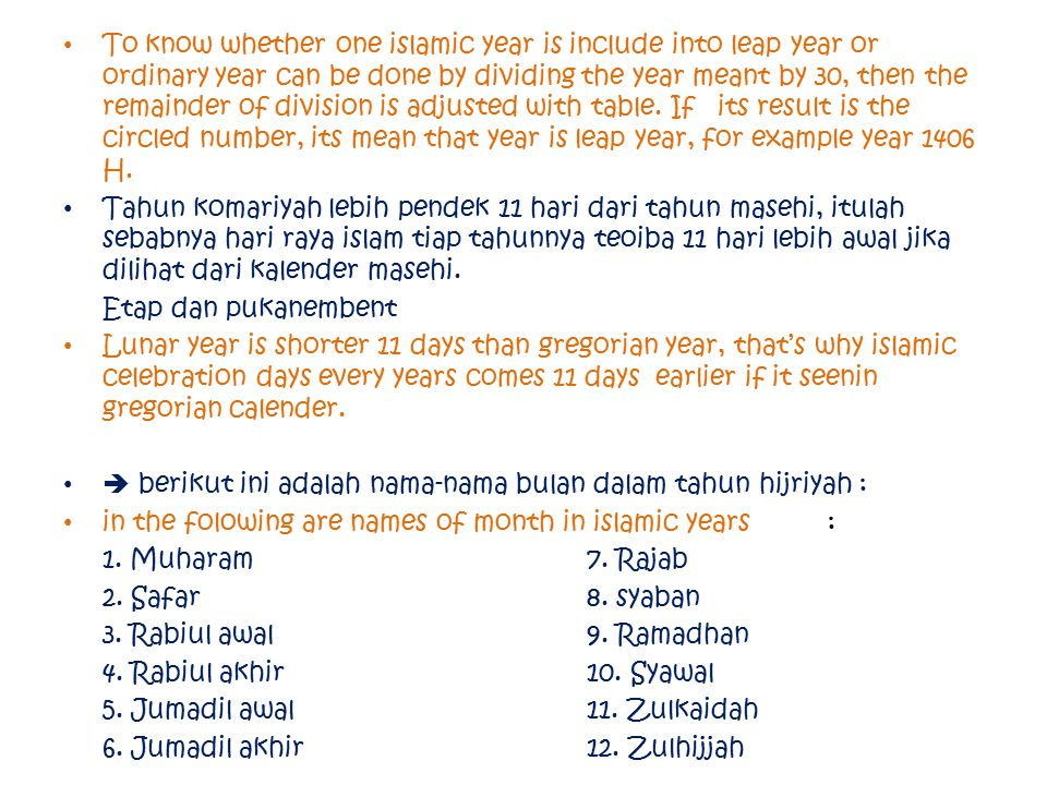 To know whether one islamic year is include into leap year or ordinary year can be done by dividing the year meant by 30, then the remainder of divisi
