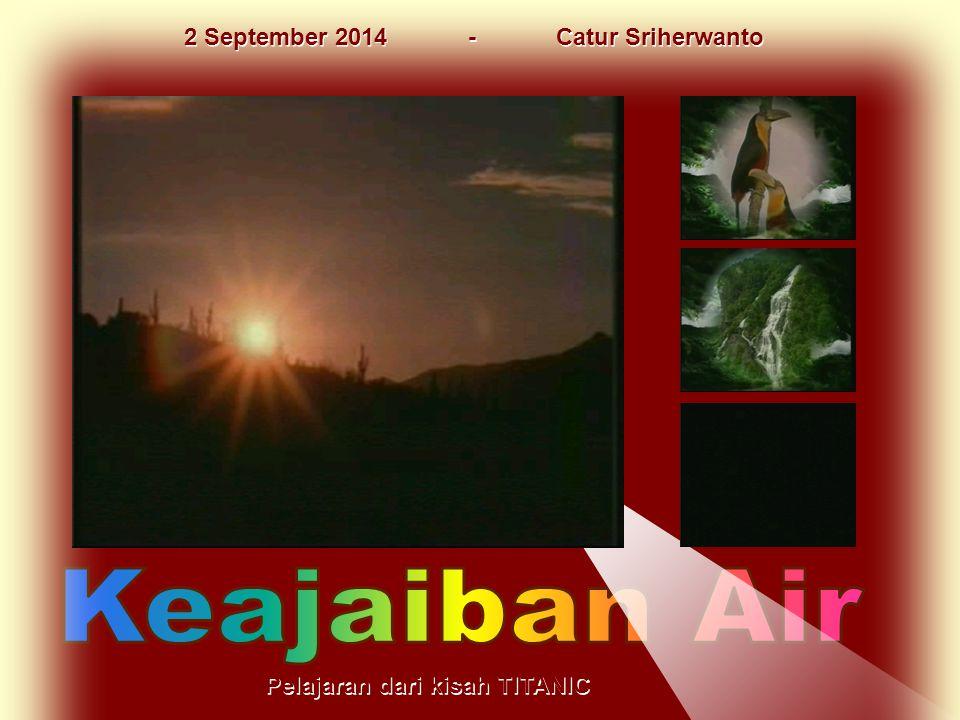2 September 2014 - Catur Sriherwanto Pelajaran dari kisah TITANIC