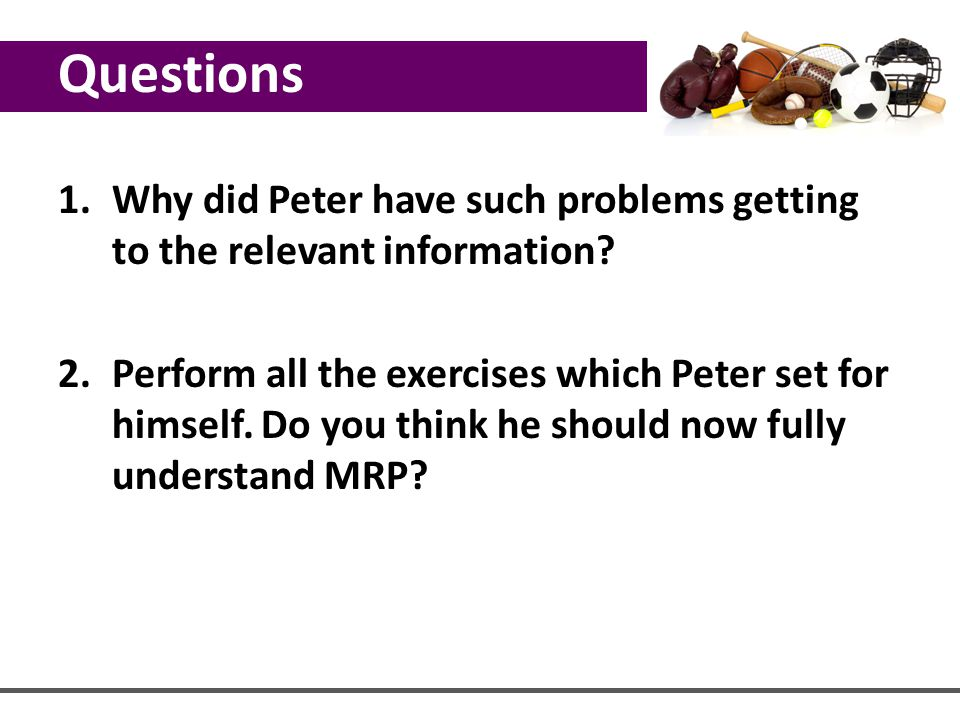 1.Why did Peter have such problems getting to the relevant information? 2.Perform all the exercises which Peter set for himself. Do you think he shoul