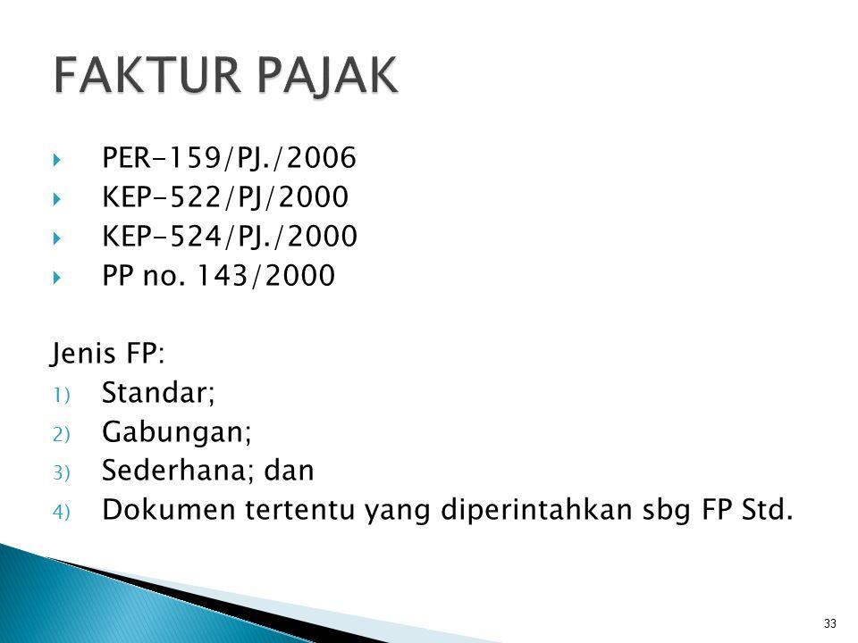  PER-159/PJ./2006  KEP-522/PJ/2000  KEP-524/PJ./2000  PP no. 143/2000 Jenis FP: 1) Standar; 2) Gabungan; 3) Sederhana; dan 4) Dokumen tertentu yan