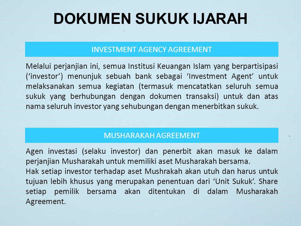 DOKUMEN SUKUK IJARAH INVESTMENT AGENCY AGREEMENT Melalui perjanjian ini, semua Institusi Keuangan Islam yang berpartisipasi ('investor') menunjuk sebu