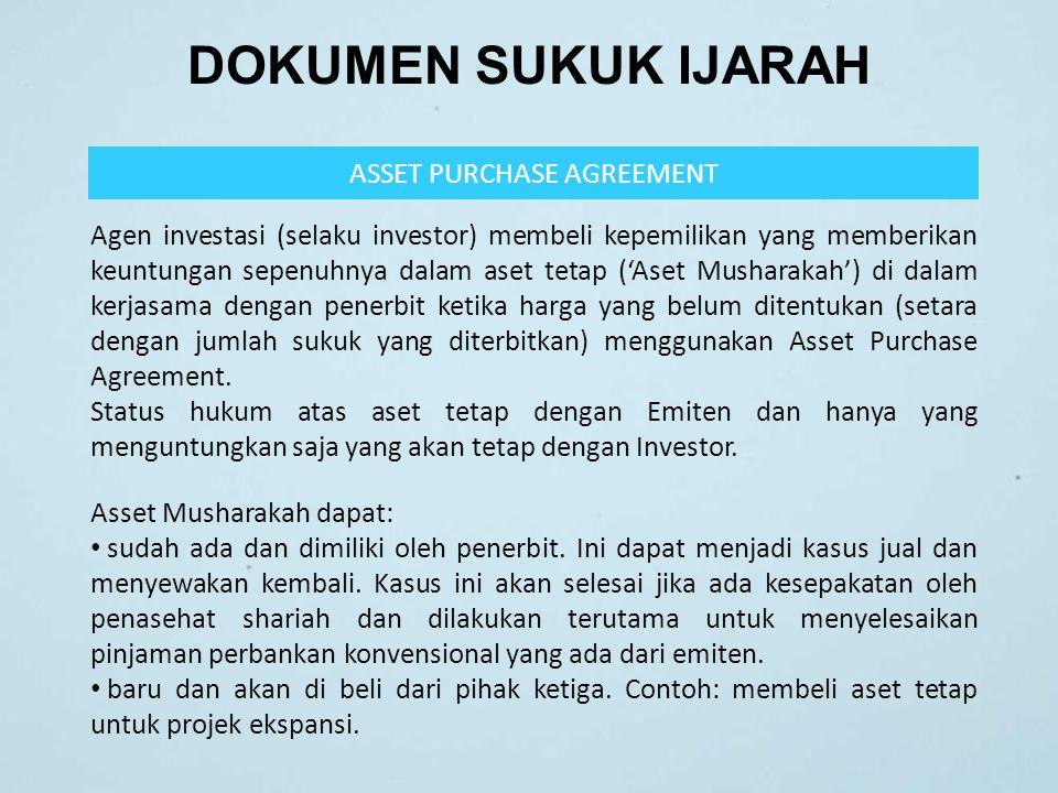 DOKUMEN SUKUK IJARAH ASSET PURCHASE AGREEMENT Asset Musharakah dapat: sudah ada dan dimiliki oleh penerbit. Ini dapat menjadi kasus jual dan menyewaka