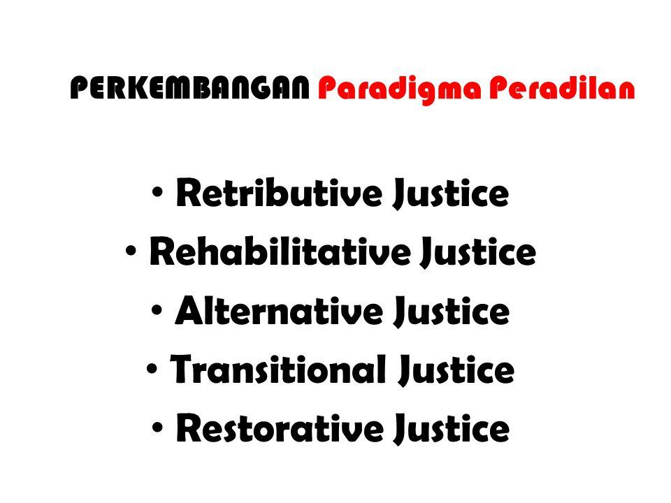MENGAPA PERLU Restorative Justice Pemidanaan membawa masalah lanjutan bagi keluarga pelaku kejahatan Pemidanaan pelaku kejahatan tidak melegakan/menyembuhkan korban Proses formal peradilan pidana terlalu lama, mahal dan tidak pasti Pemasyarakatan, sebagai kelanjutan pemidanaan, juga berpotensi tidak menyumbang apa-apa bagi masa depan narapidana dan tata hubungannya dengan korban