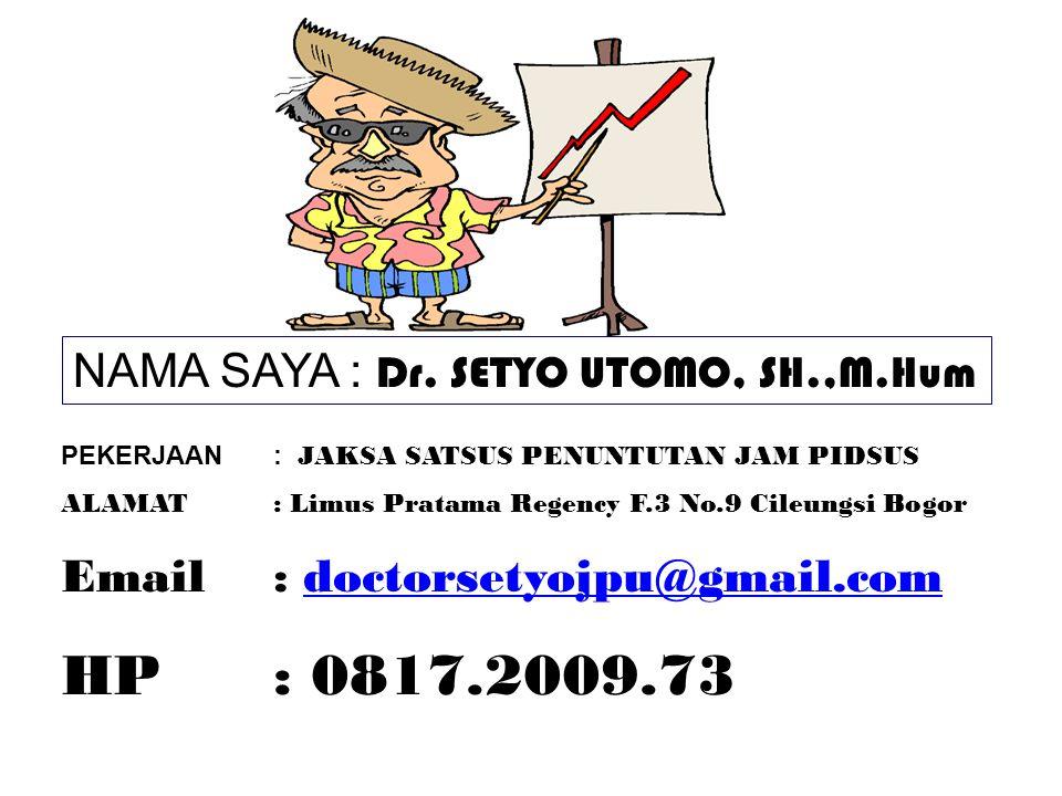NAMA SAYA : Dr.