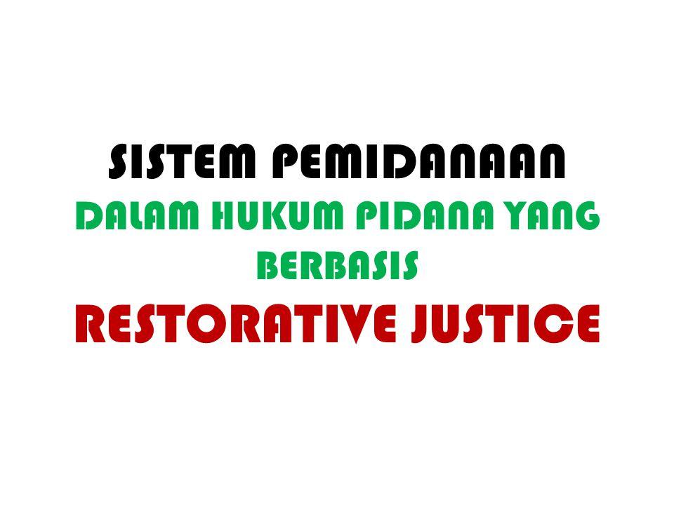 RESTORATIF JUSTICE MODELRETRIBUTIF JUSTICE MODEL Kejahatan dirumuskan sebagai pelanggaran seseorang terhadap orang lain, dan diakui sebagai konflik.