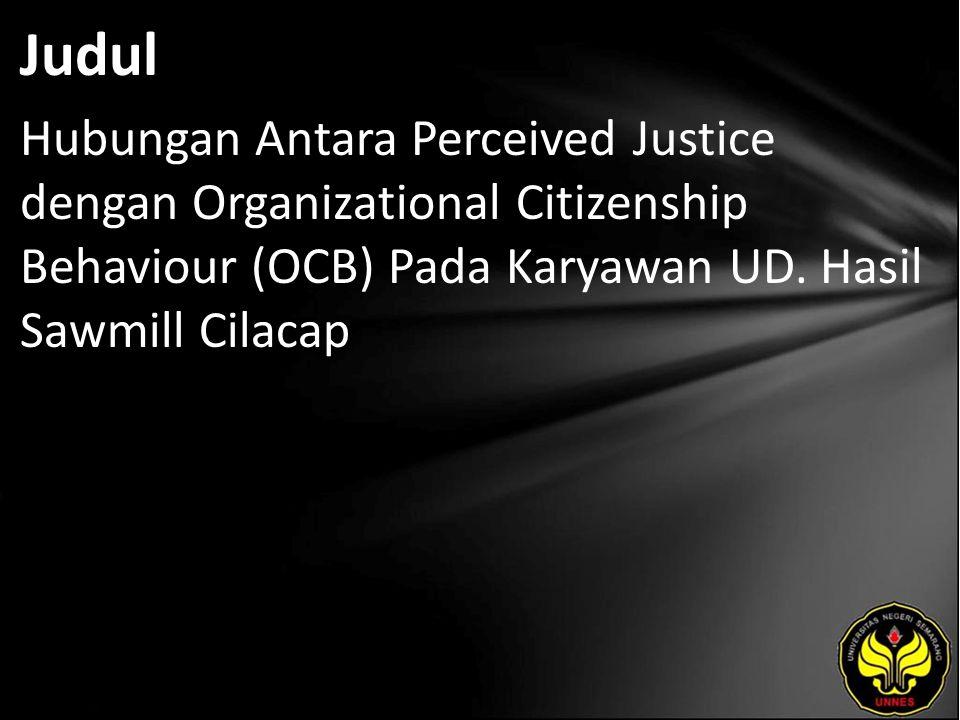 Judul Hubungan Antara Perceived Justice dengan Organizational Citizenship Behaviour (OCB) Pada Karyawan UD.