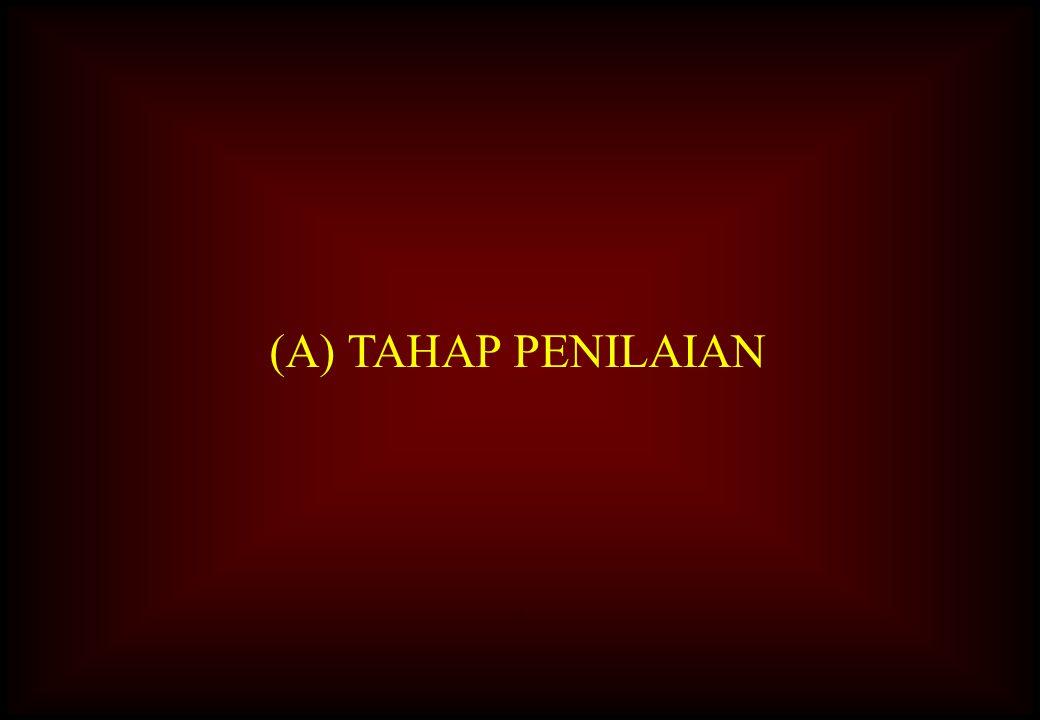 A (A) TAHAP PENILAIAN