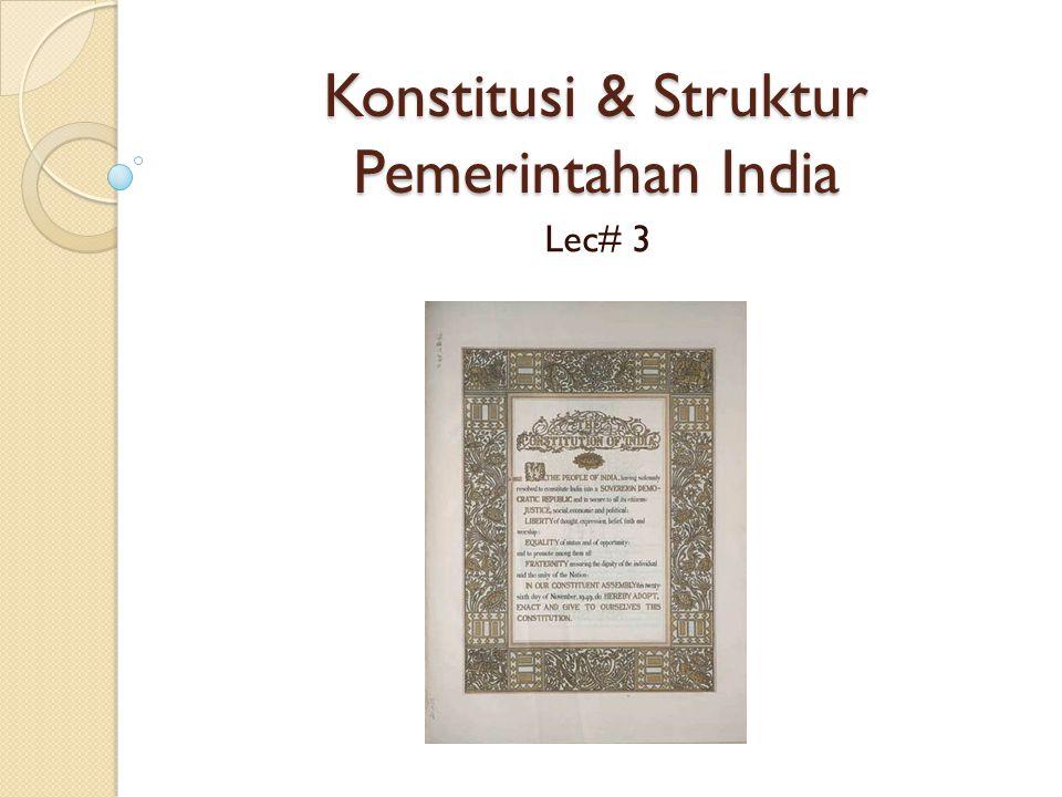 Konstitusi & Struktur Pemerintahan India Lec# 3