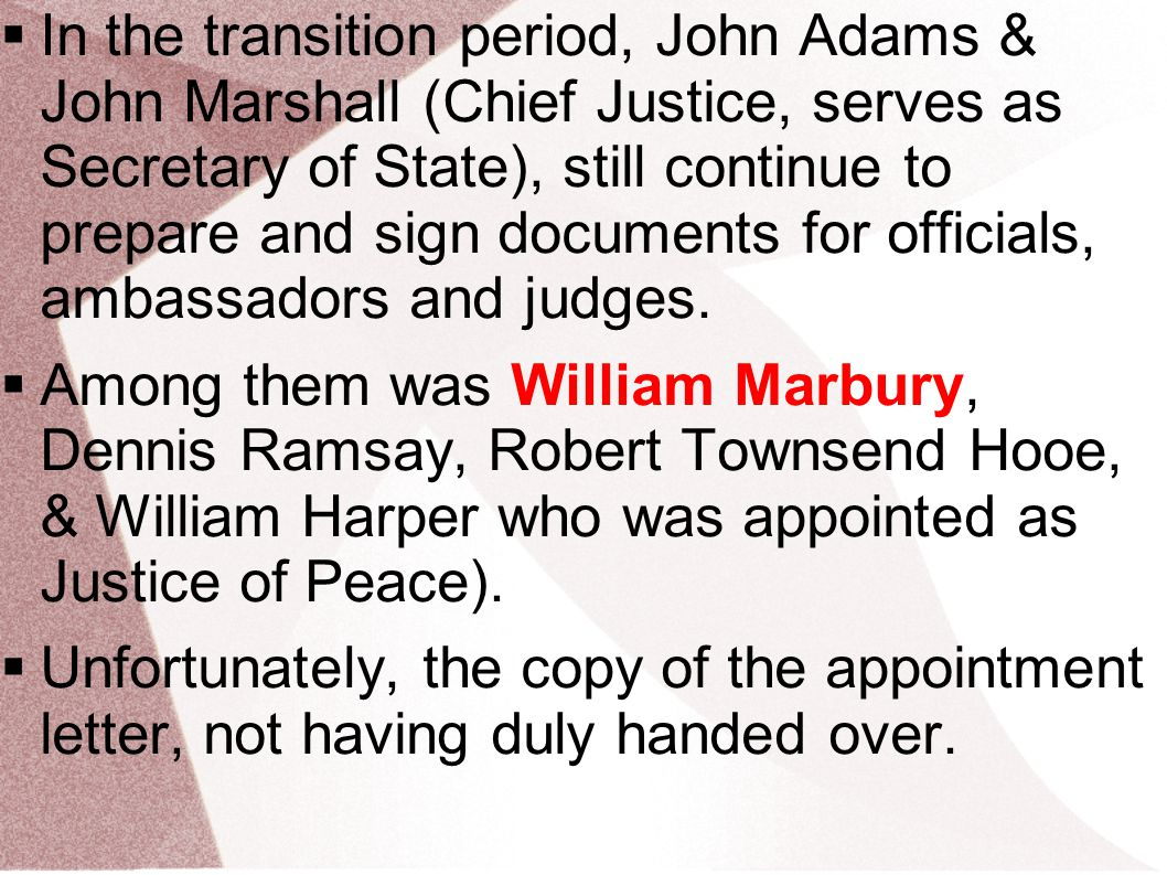 In the transition period, John Adams & John Marshall (Chief Justice, serves as Secretary of State), still continue to prepare and sign documents for