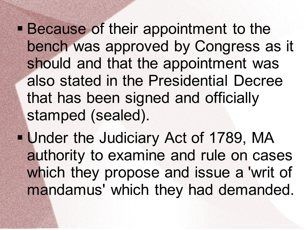  Because of their appointment to the bench was approved by Congress as it should and that the appointment was also stated in the Presidential Decree