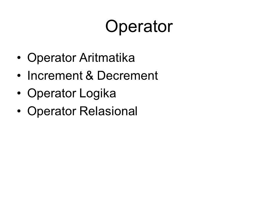 Operator Operator Aritmatika Increment & Decrement Operator Logika Operator Relasional