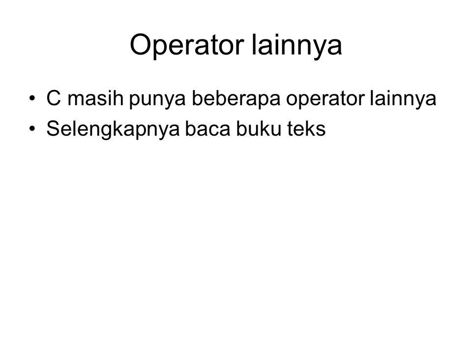 Operator lainnya C masih punya beberapa operator lainnya Selengkapnya baca buku teks