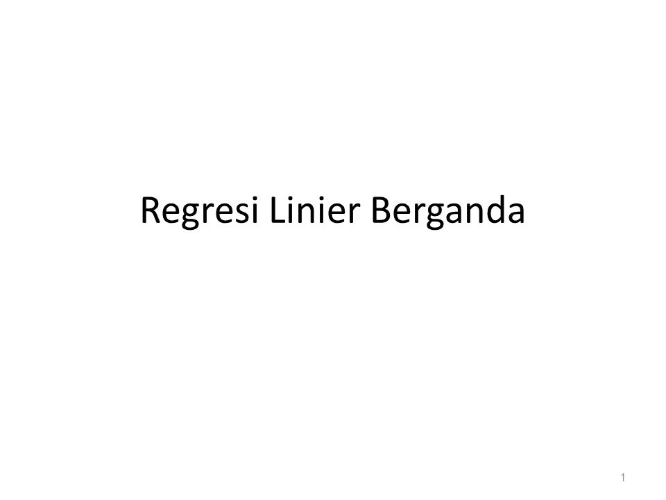 Regresi Linier Berganda 1