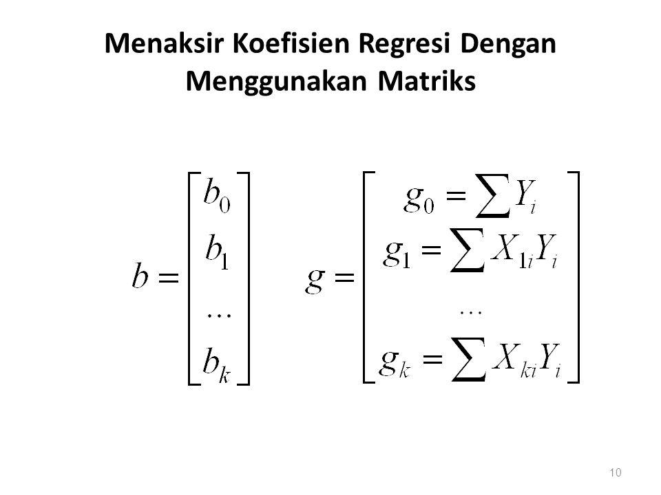 Menaksir Koefisien Regresi Dengan Menggunakan Matriks 10