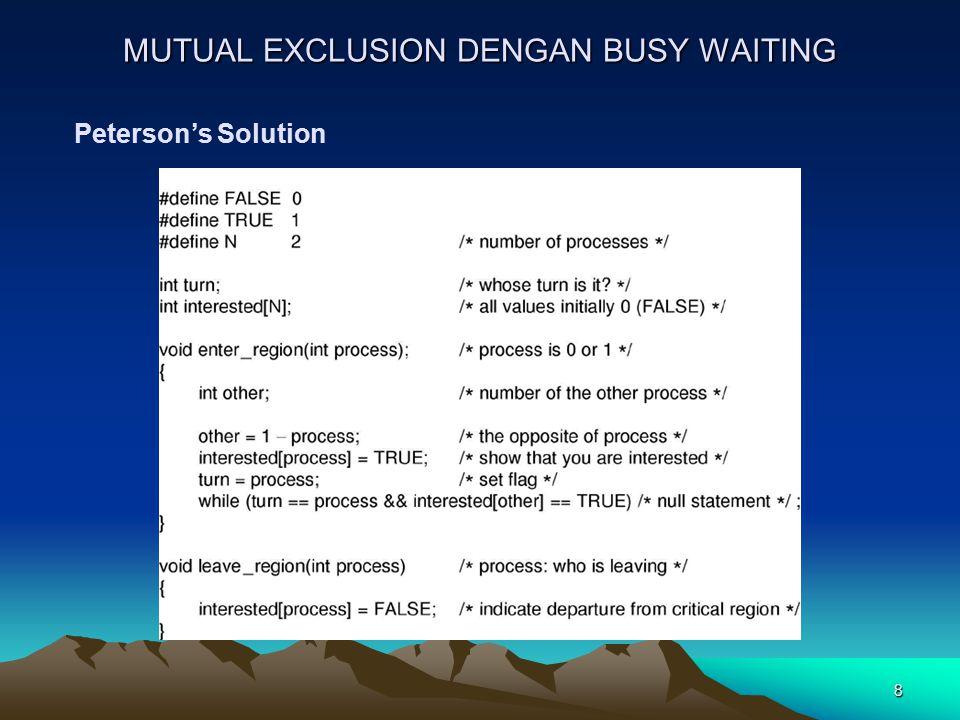 9 MUTUAL EXCLUSION DENGAN BUSY WAITING TSL Instruction (Test and Set Lock)