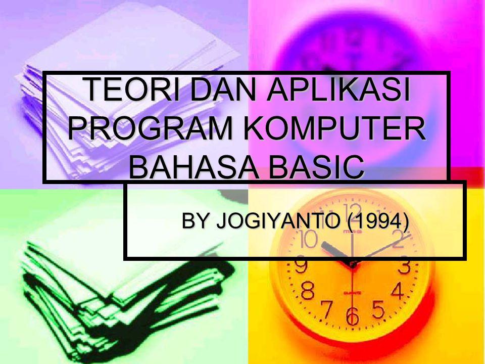 TEORI DAN APLIKASI PROGRAM KOMPUTER BAHASA BASIC BY JOGIYANTO (1994)