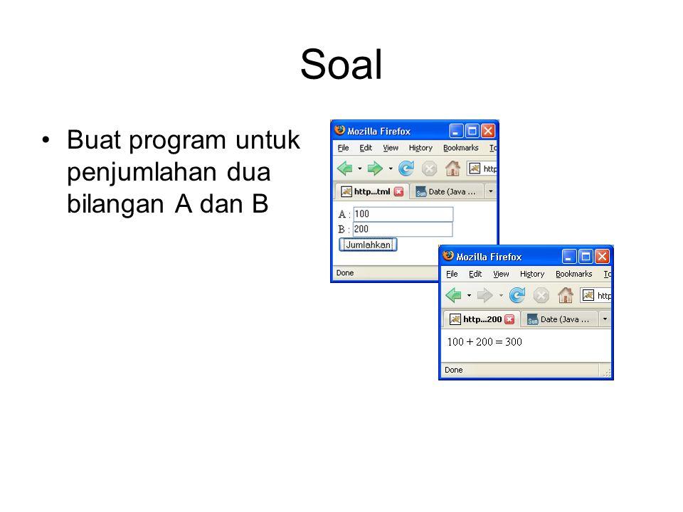 Soal Buat program untuk penjumlahan dua bilangan A dan B