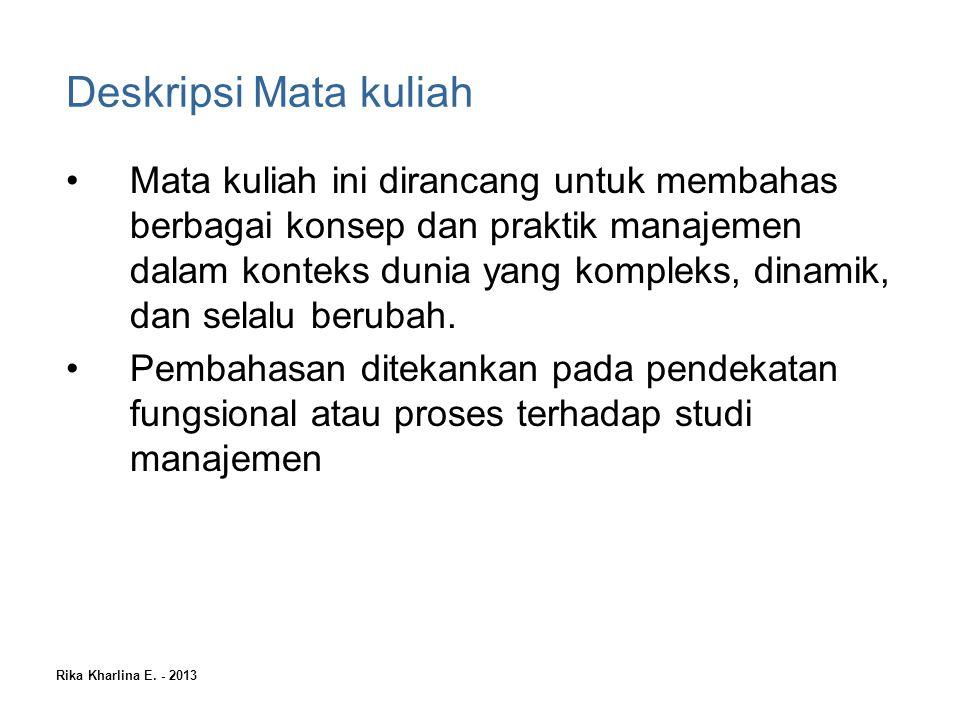 Rika Kharlina E. - 2013 SELAMAT MENGIKUTI KULIAH MANAJEMEN UMUM