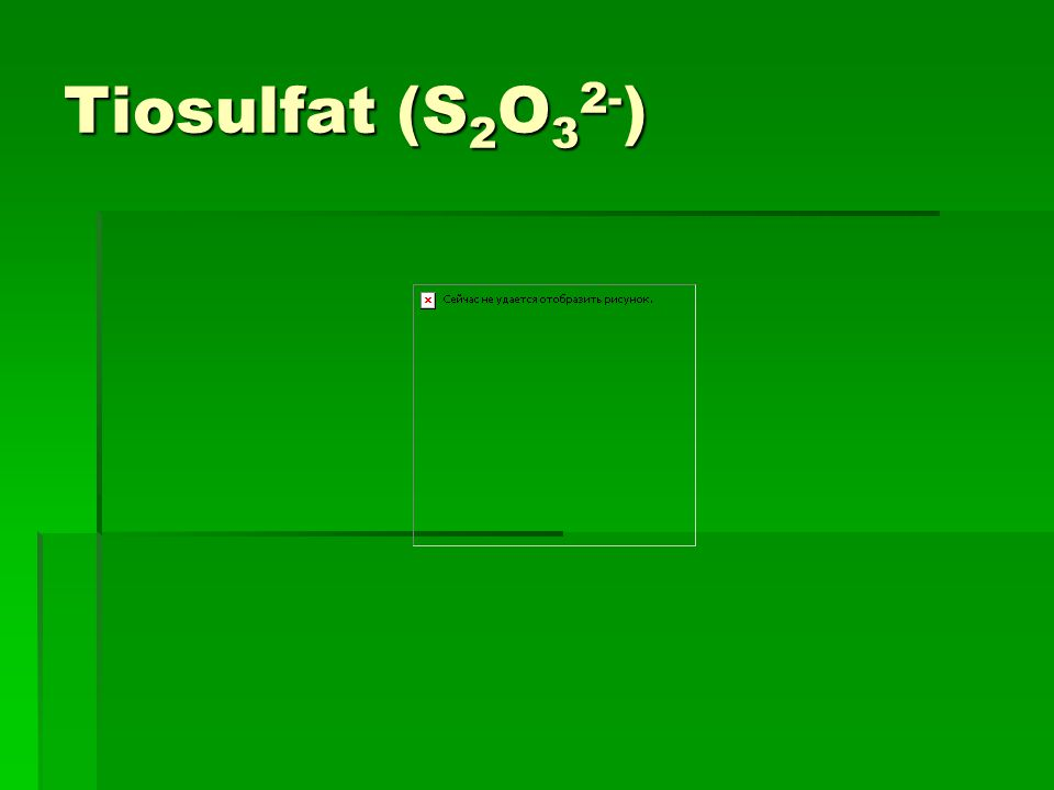 Tiosulfat (S 2 O 3 2- )