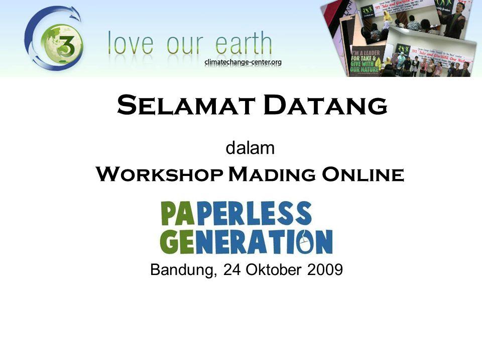 Selamat Datang dalam Workshop Mading Online Bandung, 24 Oktober 2009