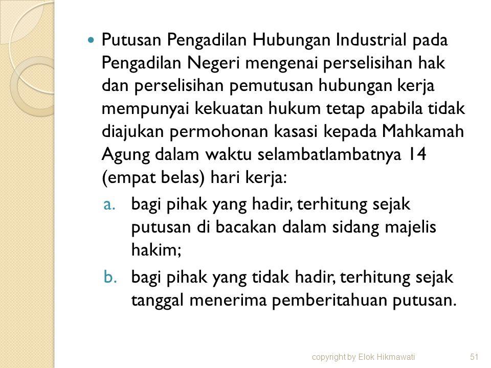 Putusan Pengadilan Hubungan Industrial pada Pengadilan Negeri mengenai perselisihan hak dan perselisihan pemutusan hubungan kerja mempunyai kekuatan h