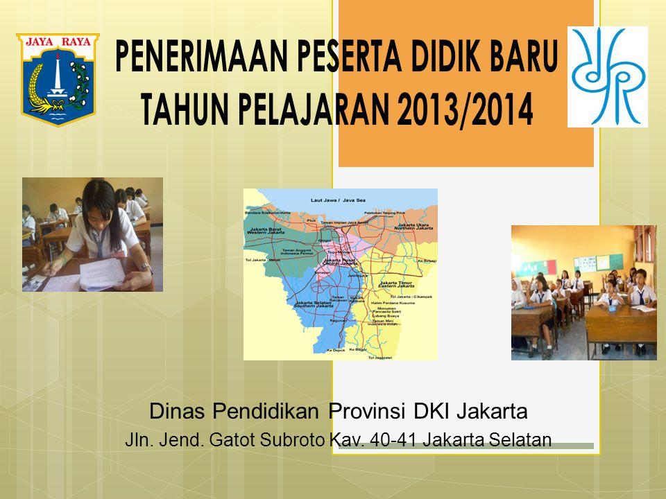 Dinas Pendidikan Provinsi DKI Jakarta Jln. Jend. Gatot Subroto Kav. 40-41 Jakarta Selatan