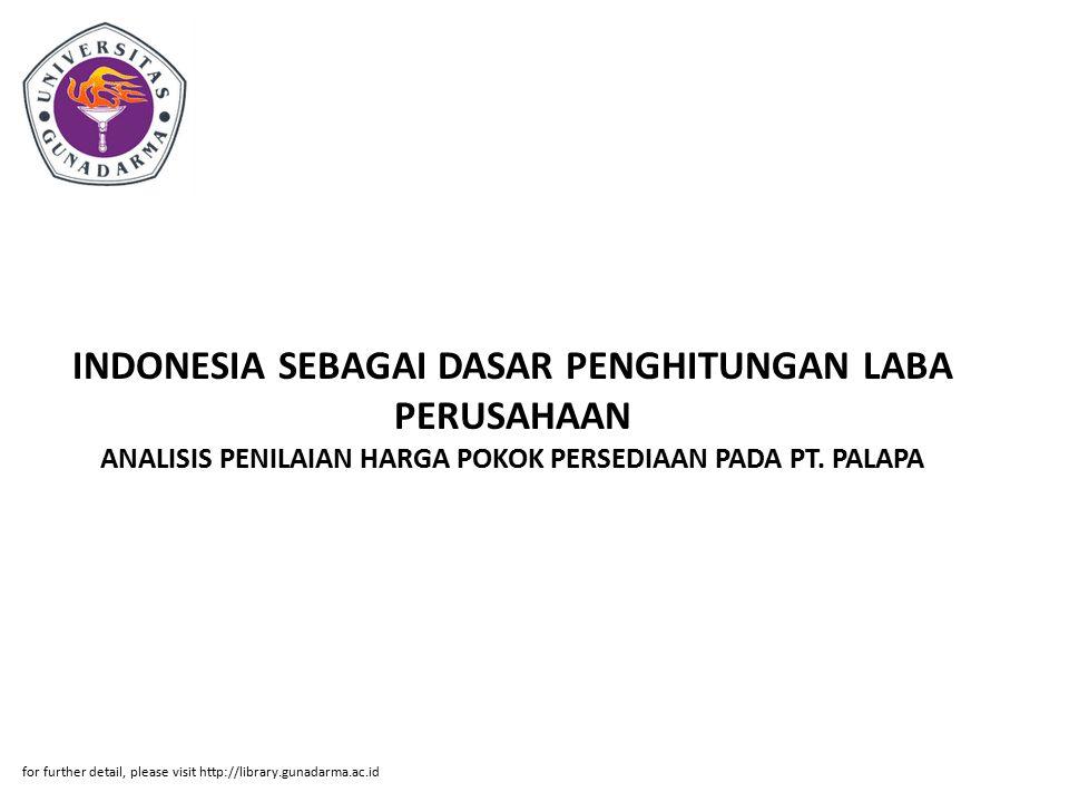 INDONESIA SEBAGAI DASAR PENGHITUNGAN LABA PERUSAHAAN ANALISIS PENILAIAN HARGA POKOK PERSEDIAAN PADA PT. PALAPA for further detail, please visit http:/