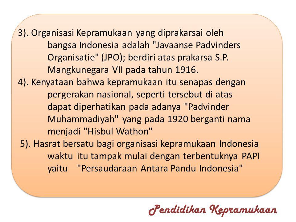 3). Organisasi Kepramukaan yang diprakarsai oleh bangsa Indonesia adalah