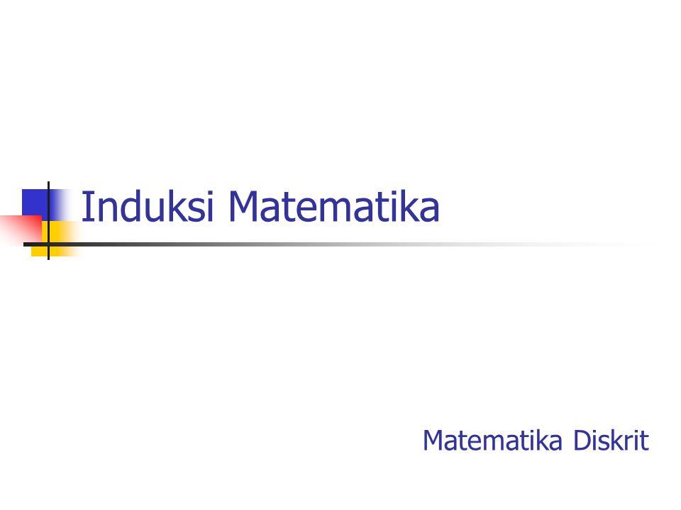 Induksi Matematika Matematika Diskrit