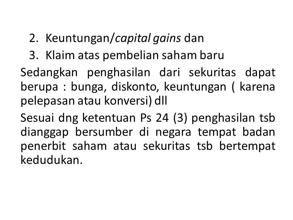 PENGHASILAN YG DAPAT DIKENAKAN PAJAK DI NEGARA SUMBER (May be Taxable) PASALJENIS PENGHASILANMAKNA May be Taxable DLM PASAL-PASAL SUBSTANTIF 6Penghasilan Harta Tdk Bergerak Dpt dikenakan pjk di negara sumber atau negara di mana harta tsb terletak 7Laba UsahaDpt dikenakan pjk di negara sumber ats laba usaha yg diatribusikan kepd PE yg berada di negara sumber.