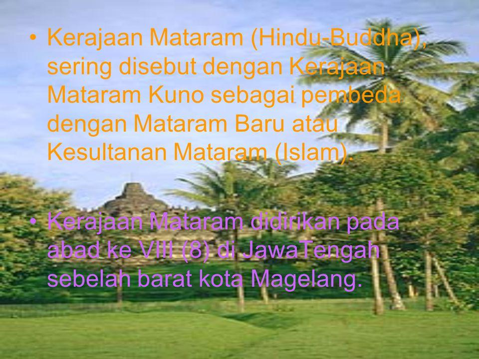 Kerajaan Mataram (Hindu-Buddha), sering disebut dengan Kerajaan Mataram Kuno sebagai pembeda dengan Mataram Baru atau Kesultanan Mataram (Islam). Kera