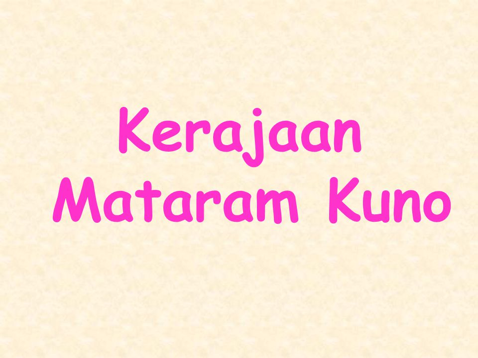 GEOGRAFIS Kerajaan Mataram Kuno terletak di Jawa Tengah dengan intinya sering disebut Bumi Mataram.