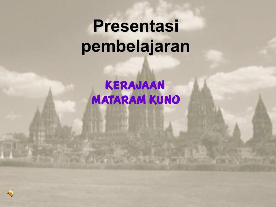 Presentasi pembelajaran KERAJAAN MATARAM KUNO