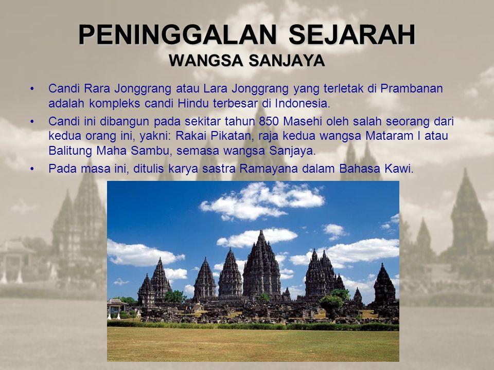 PENINGGALAN SEJARAH WANGSA SANJAYA Candi Rara Jonggrang atau Lara Jonggrang yang terletak di Prambanan adalah kompleks candi Hindu terbesar di Indonesia.