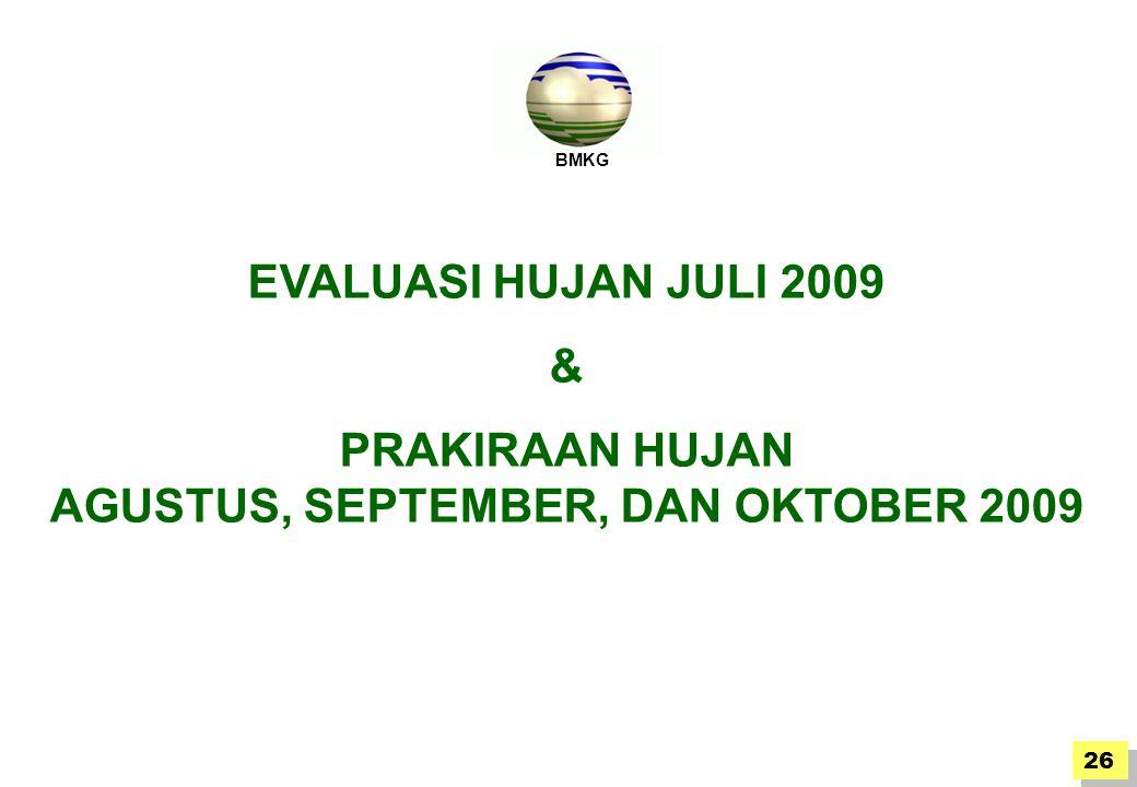 BMKG EVALUASI HUJAN JULI 2009 & PRAKIRAAN HUJAN AGUSTUS, SEPTEMBER, DAN OKTOBER 2009 26